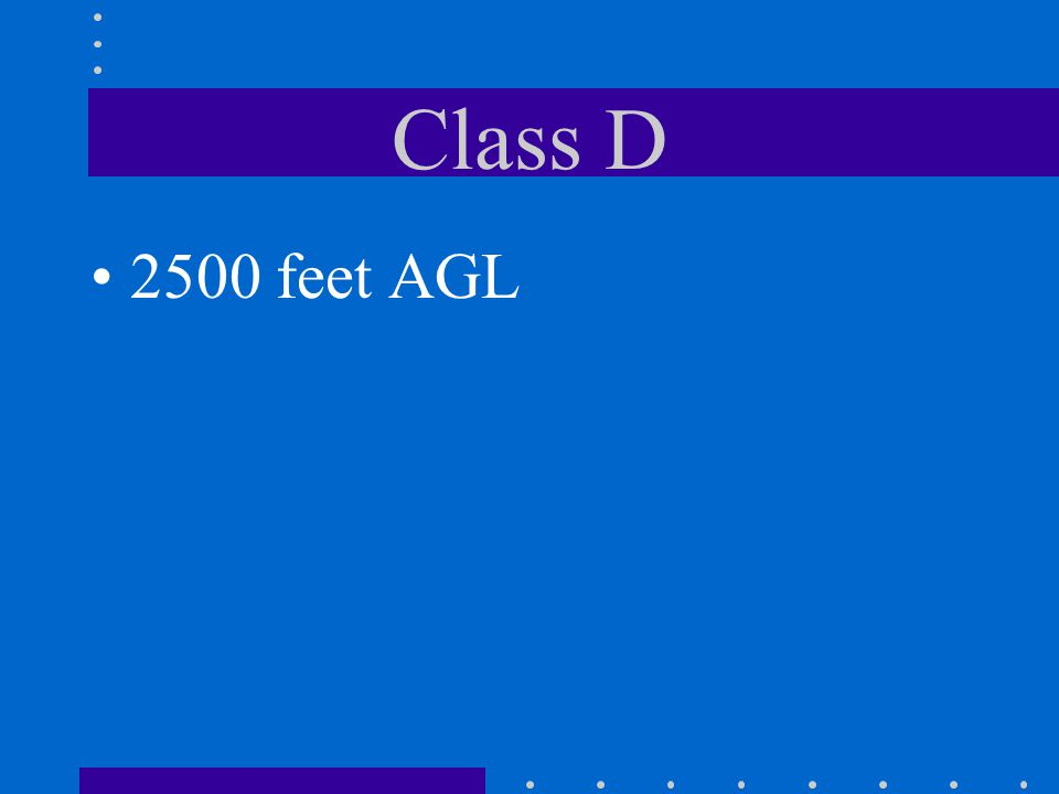 Class D What is the normal upper limit of Class D airspace?