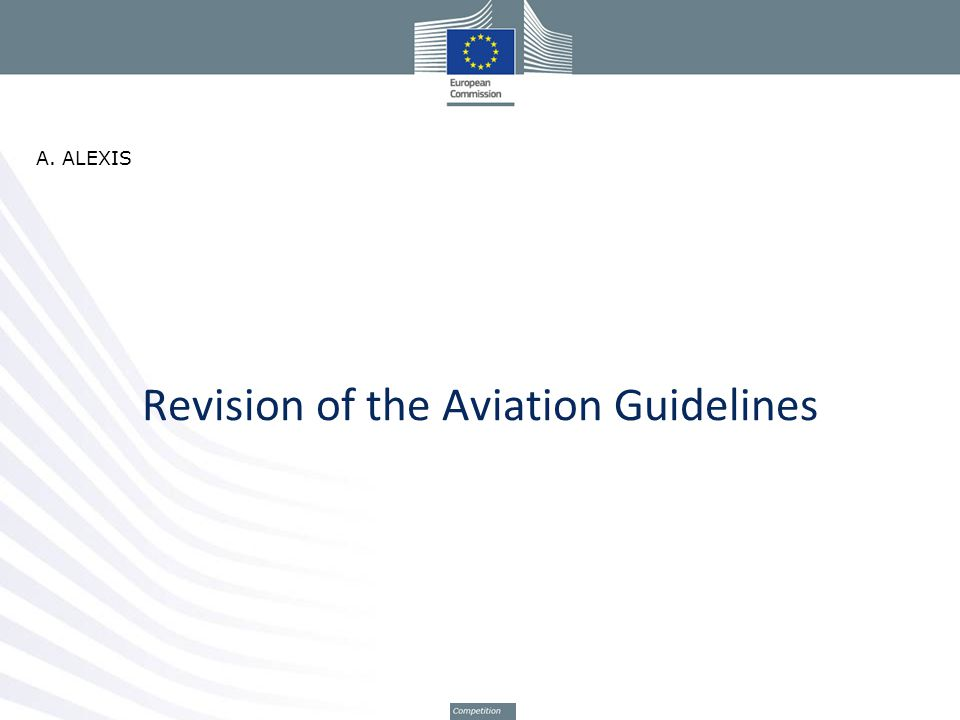 Revision of the Aviation Guidelines A. ALEXIS