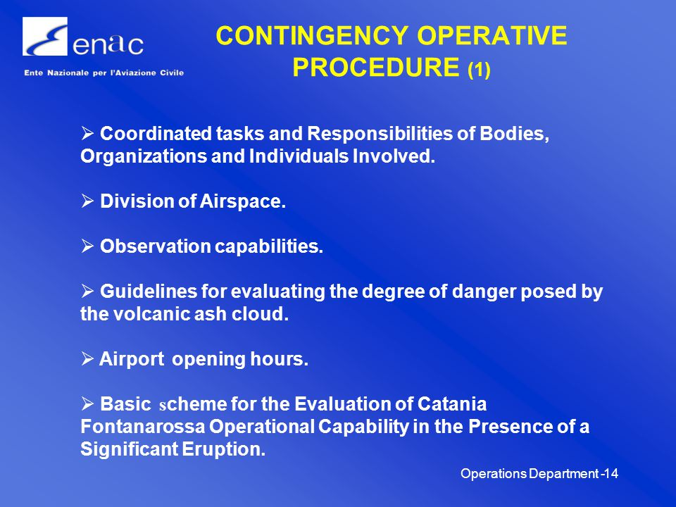 Operations Department -14 CONTINGENCY OPERATIVE PROCEDURE (1) Coordinated tasks and Responsibilities of Bodies, Organizations and Individuals Involved.