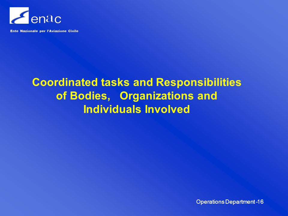 Operations Department -16 Coordinated tasks and Responsibilities of Bodies, Organizations and Individuals Involved