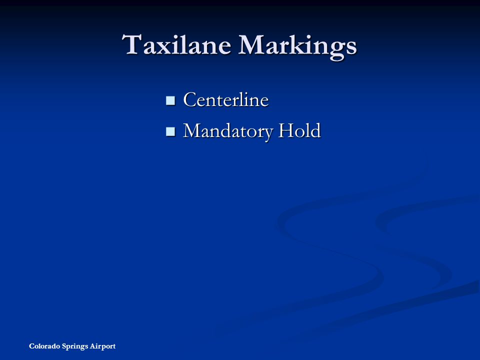 Colorado Springs Airport Taxilane Markings Centerline Centerline Mandatory Hold Mandatory Hold