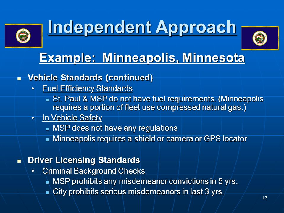 17 Independent Approach Example: Minneapolis, Minnesota Vehicle Standards (continued) Vehicle Standards (continued) Fuel Efficiency Standards Fuel Eff