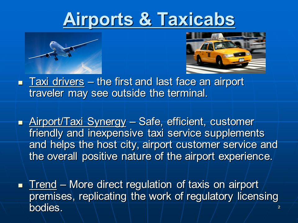 3 Airport Benefits – Taxi Oversight Revenue Revenue Licensing, permit and use feesLicensing, permit and use fees Fines and penaltiesFines and penalties Franchise agreementsFranchise agreements Customer Service Customer Service Open vs.