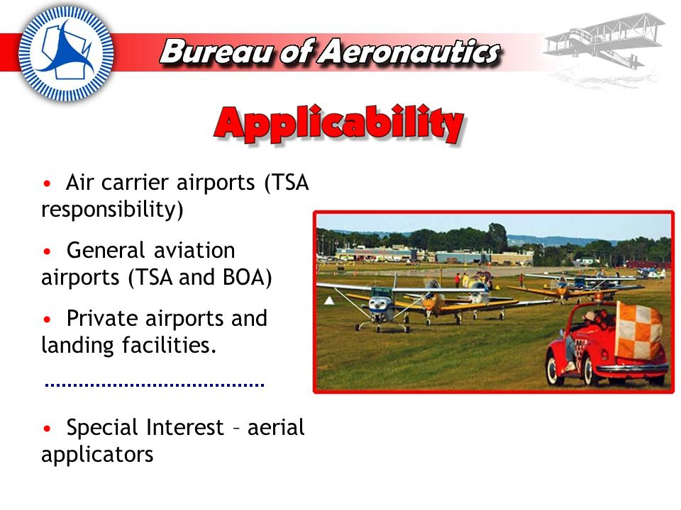 General Aviation -- airport managers Aircraft owners and groups Flight instructor groups Pilots and pilot groups Aerial applicators Airport tenants