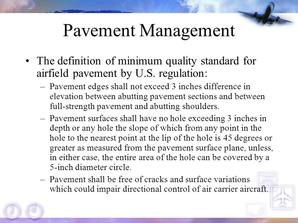 Pavement Management The definition of minimum quality standard for airfield pavement by U.S.