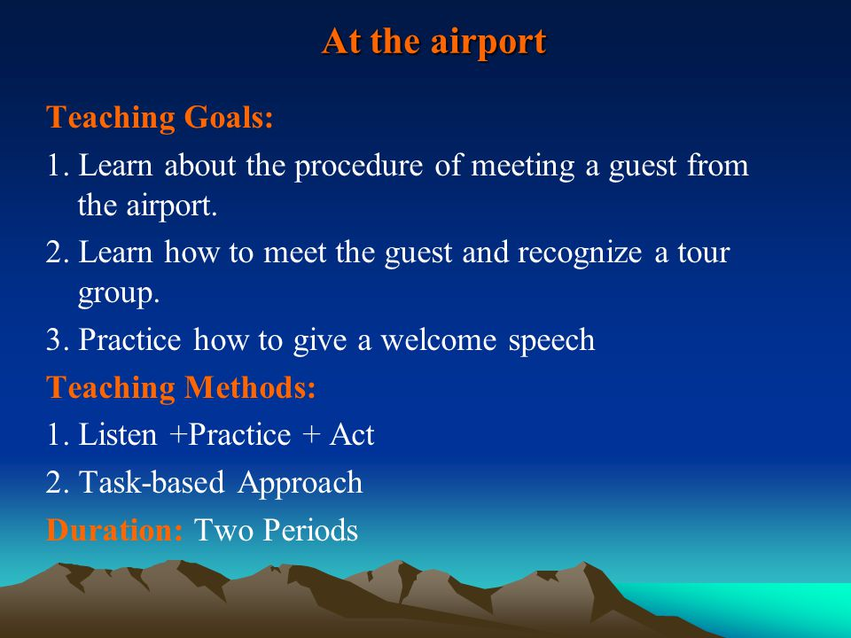 At the airport At the airport Teaching Goals: 1.