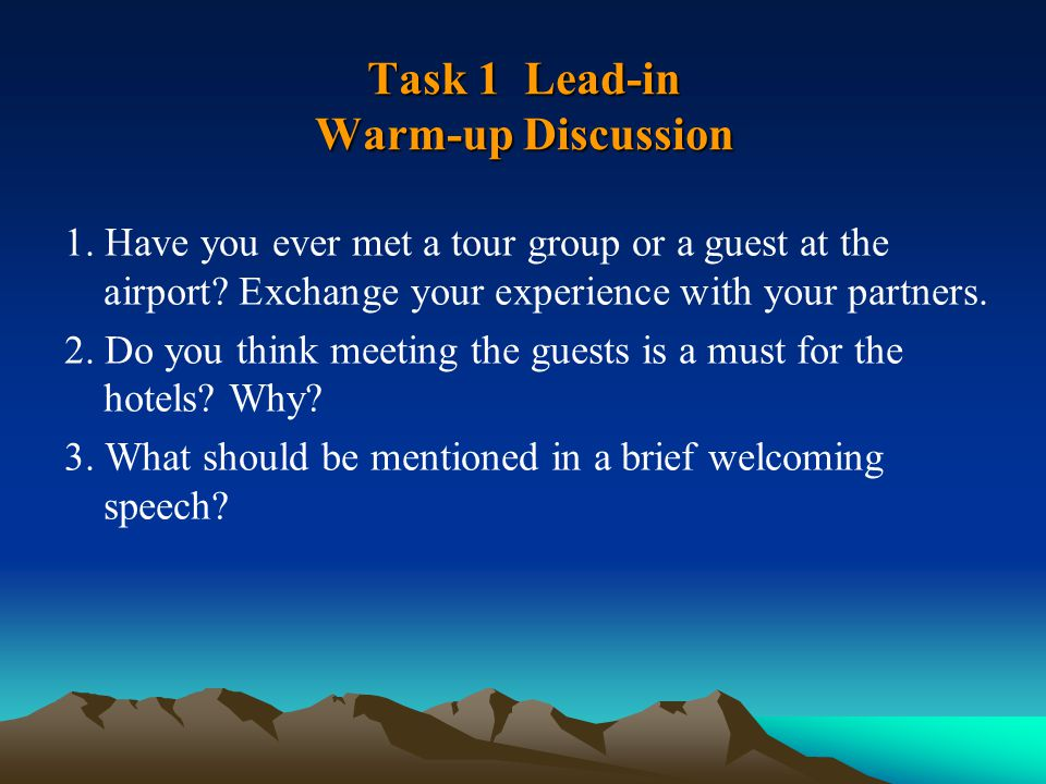 Task 1 Lead-in Warm-up Discussion 1. Have you ever met a tour group or a guest at the airport.