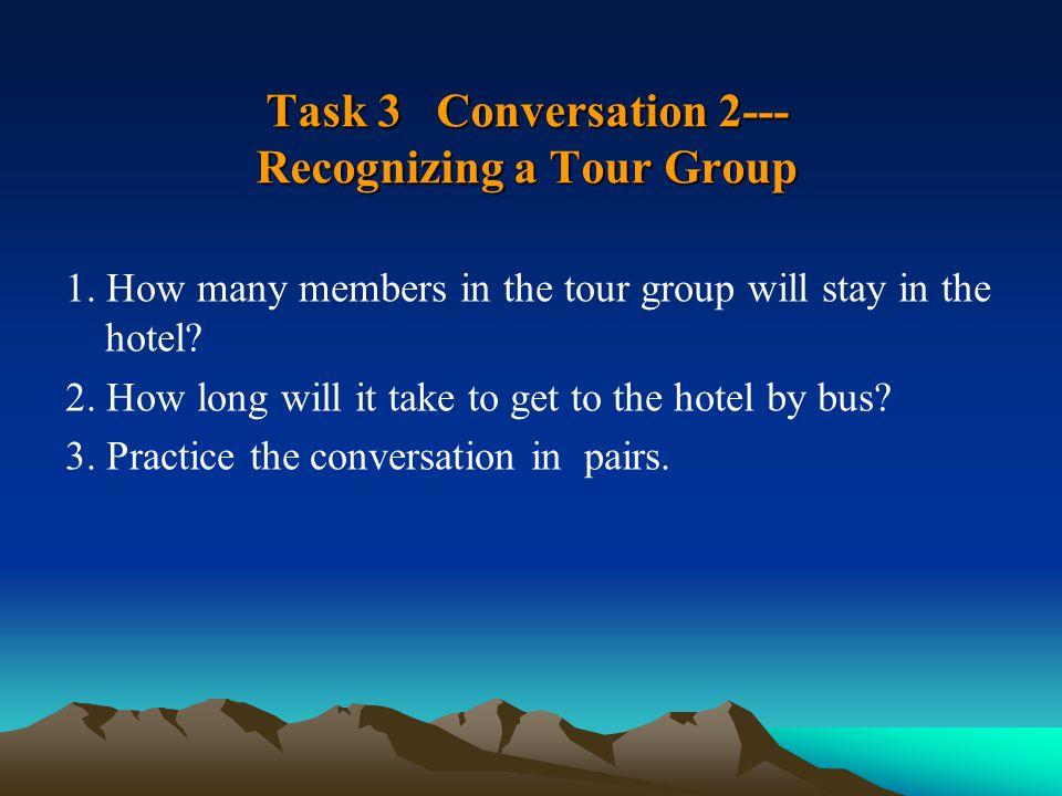 Task 3 Conversation 2--- Recognizing a Tour Group 1.