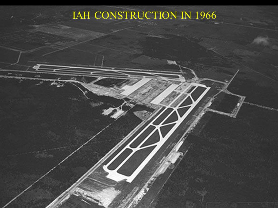 IAH CONSTRUCTION IN 1966