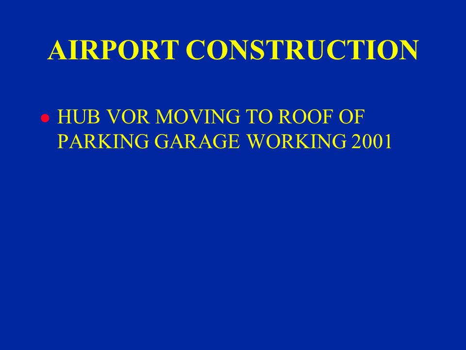 AIRPORT CONSTRUCTION l HUB VOR MOVING TO ROOF OF PARKING GARAGE WORKING 2001