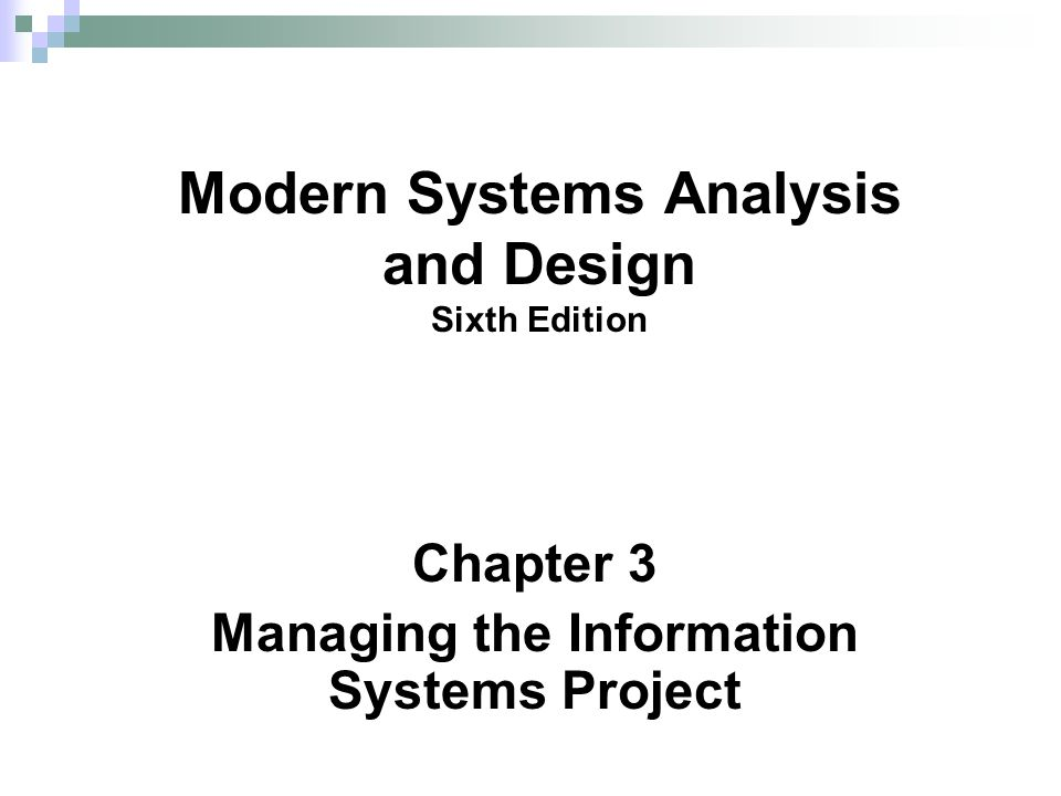 Chapter 3 Managing the Information Systems Project Modern Systems Analysis and Design Sixth Edition