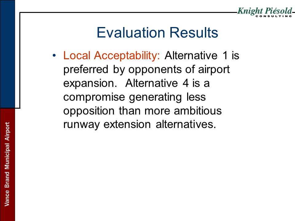 Vance Brand Municipal Airport Local Acceptability: Alternative 1 is preferred by opponents of airport expansion. Alternative 4 is a compromise generat