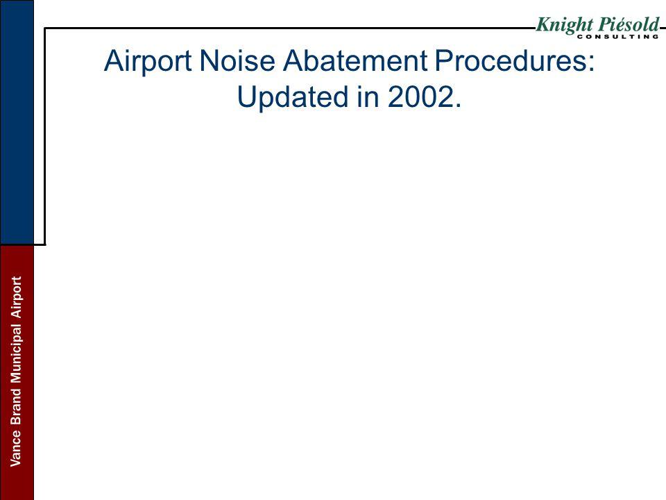 Vance Brand Municipal Airport Airport Noise Abatement Procedures: Updated in 2002.