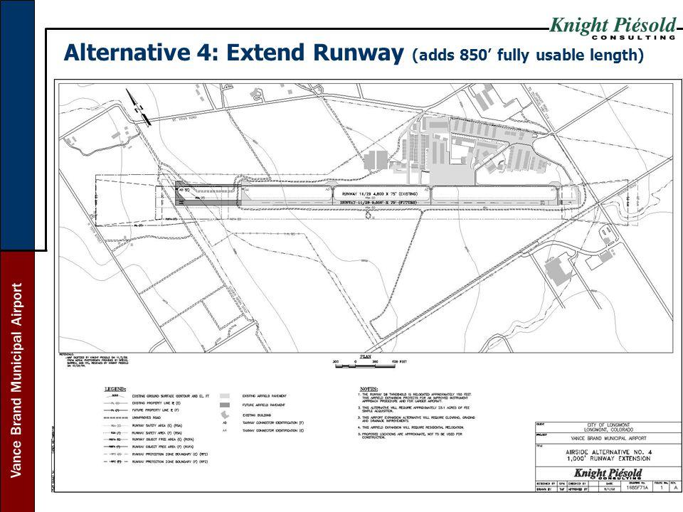 Vance Brand Municipal Airport Alternative 4: Extend Runway (adds 850 fully usable length)