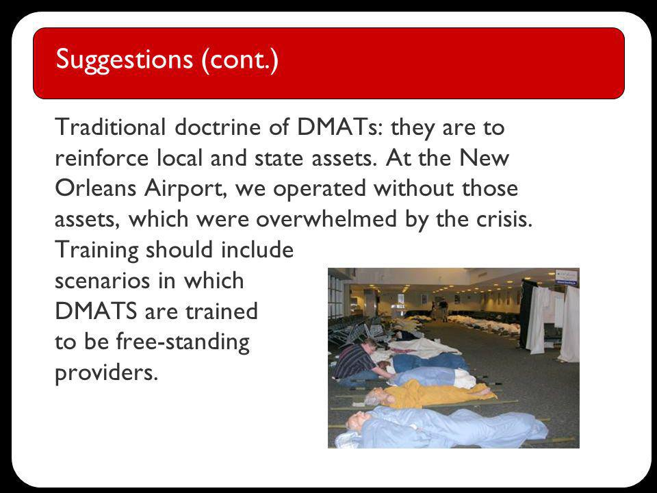 Suggestions (cont.) Traditional doctrine of DMATs: they are to reinforce local and state assets.