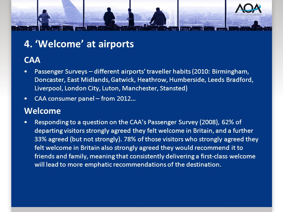 4. Welcome at airports CAA Passenger Surveys – different airports traveller habits (2010: Birmingham, Doncaster, East Midlands, Gatwick, Heathrow, Hum