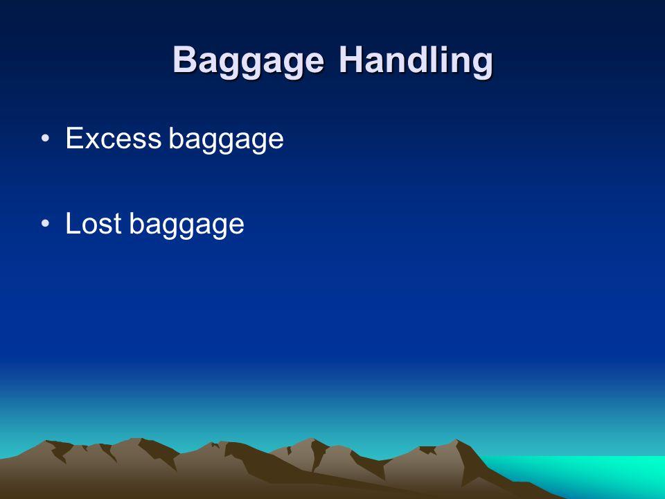 Baggage Handling Excess baggage Lost baggage