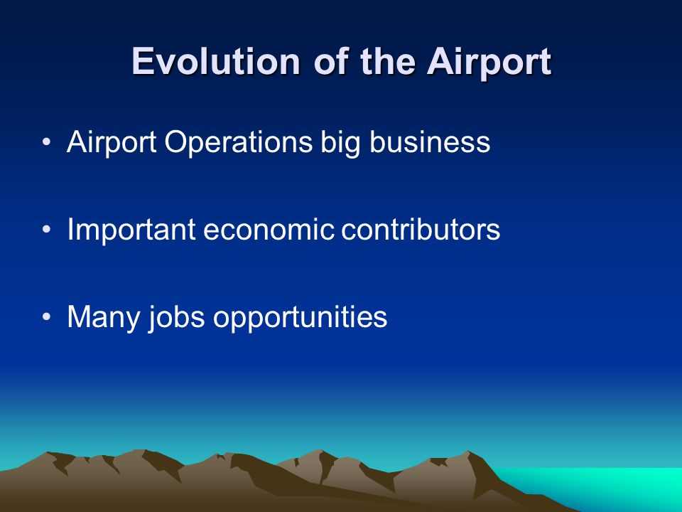 Summary It explains the evolving roles of an airport from small airfield to a very sophisticated navigational hub.
