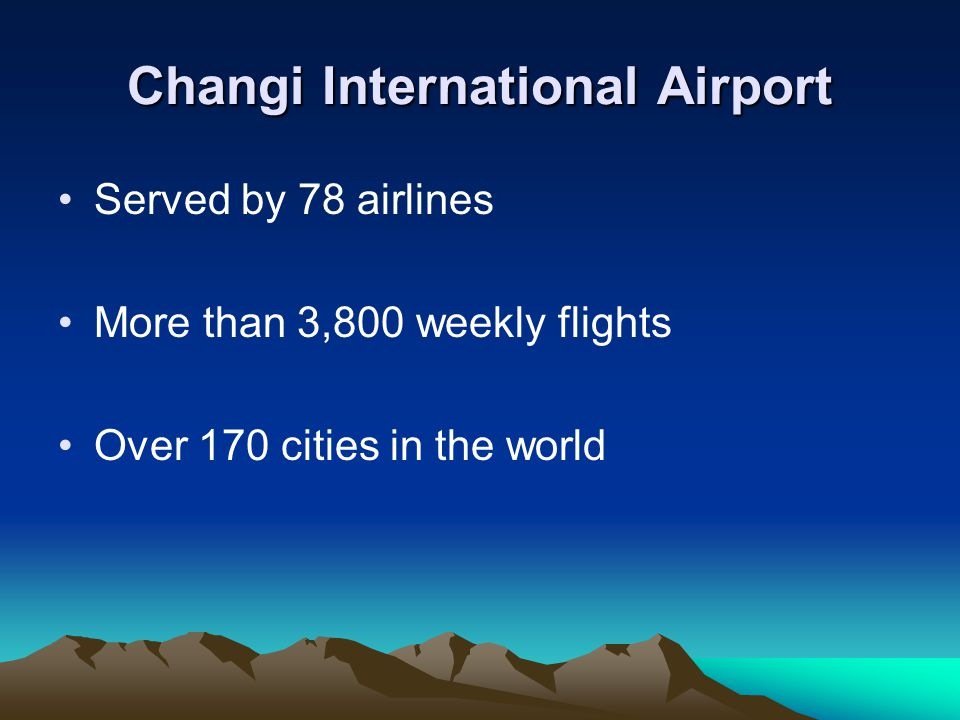 Changi International Airport 30.35 million passengers passed through Changi Airport in 2004 23.1% growth over 2003 24.67 million 19 awards and accolades e.g.