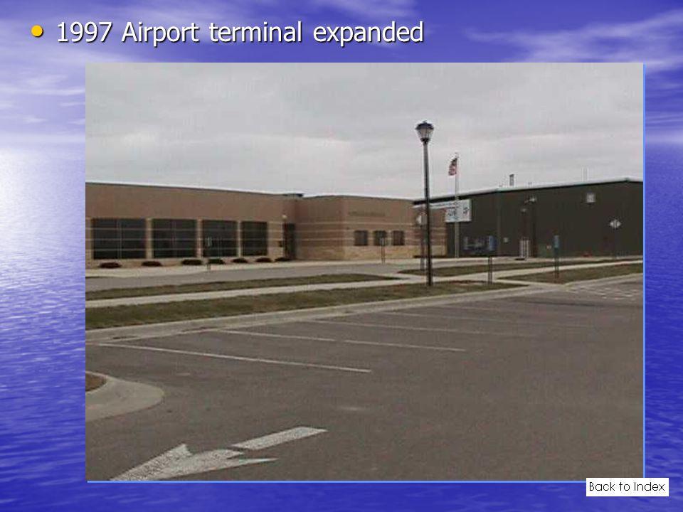1997 Airport terminal expanded 1997 Airport terminal expanded