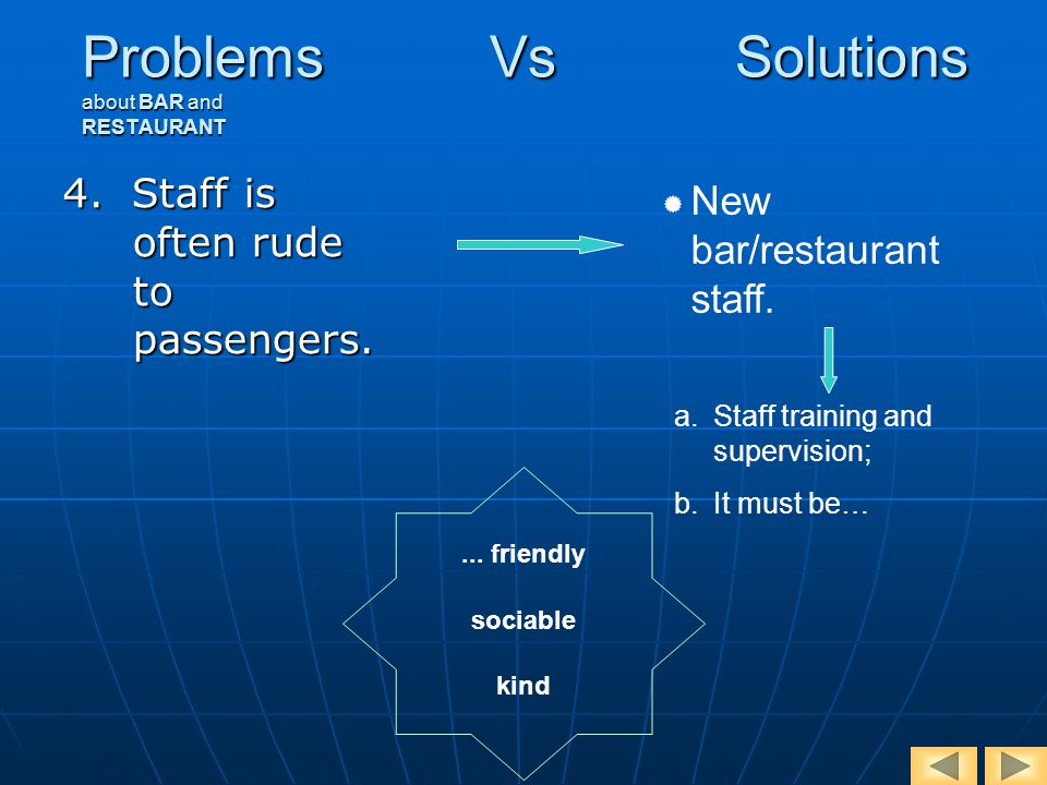 Problems Vs Solutions about BAR and RESTAURANT 4. Staff is often rude to passengers.