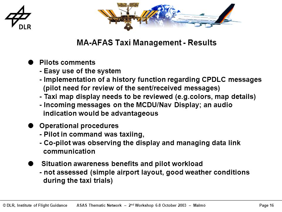 © DLR, Institute of Flight GuidanceASAS Thematic Network – 2 nd Workshop 6-8 October 2003 – MalmöPage 16 MA-AFAS Taxi Management - Results Pilots comm