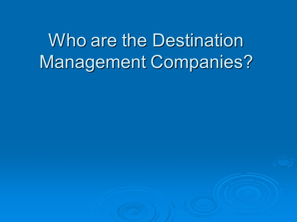 Who are the Destination Management Companies?