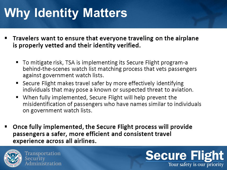 Travelers want to ensure that everyone traveling on the airplane is properly vetted and their identity verified.
