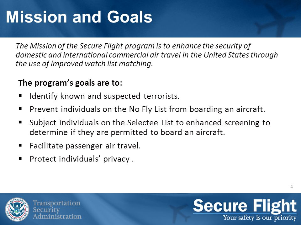 4 Mission and Goals The programs goals are to: Identify known and suspected terrorists.