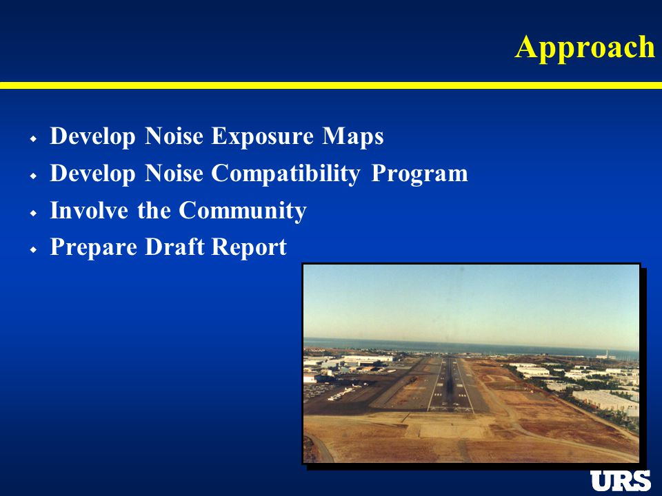 Approach Develop Noise Exposure Maps Develop Noise Compatibility Program Involve the Community Prepare Draft Report