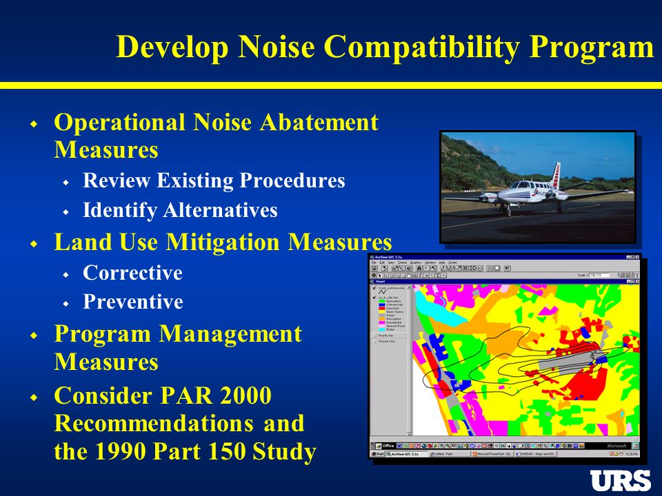Develop Noise Compatibility Program Operational Noise Abatement Measures Review Existing Procedures Identify Alternatives Land Use Mitigation Measures