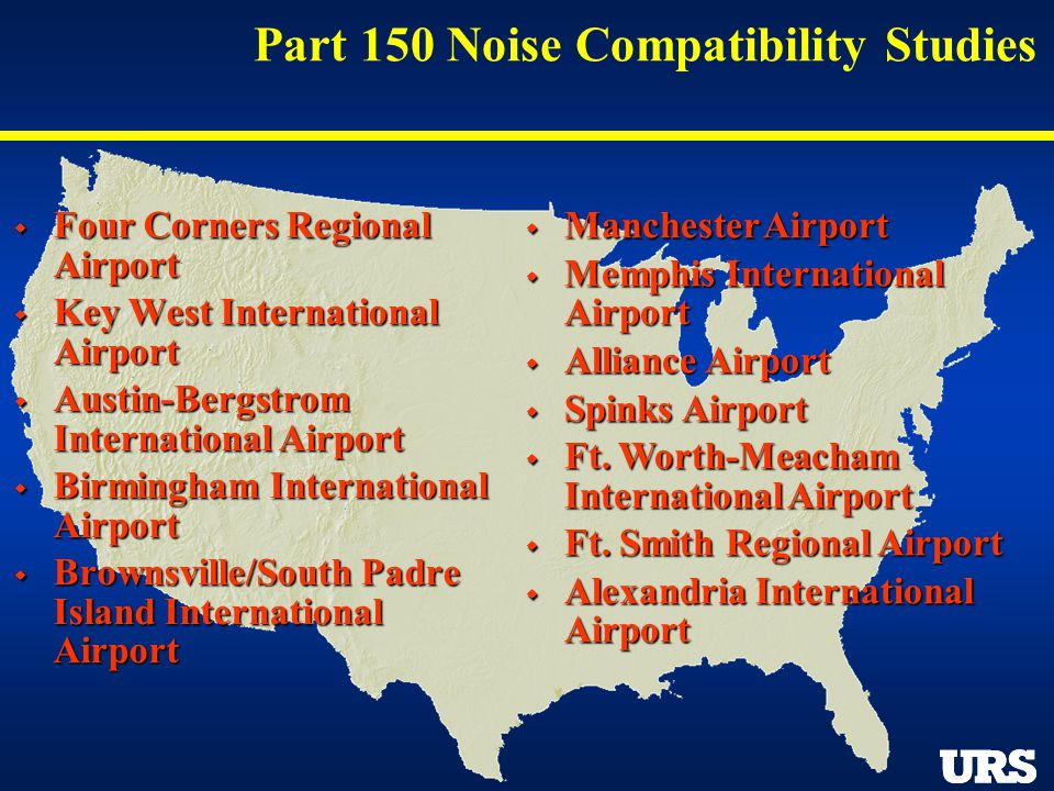 Part 150 Noise Compatibility Studies Four Corners Regional Airport Four Corners Regional Airport Key West International Airport Key West International