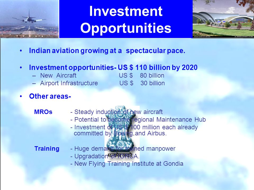 Investment Opportunities Indian aviation growing at a spectacular pace.