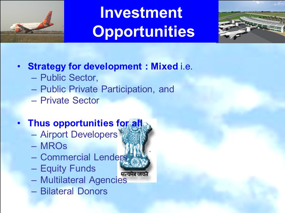 Investment Opportunities Strategy for development : Mixed i.e.