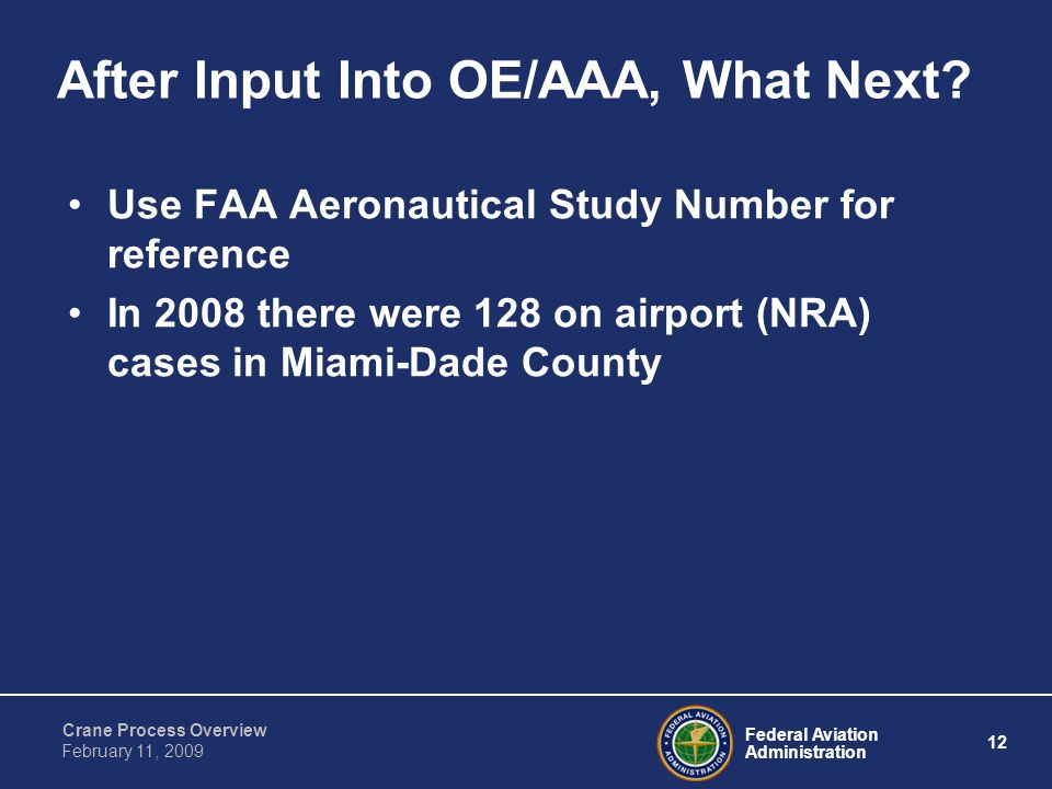 Federal Aviation Administration 12 Crane Process Overview February 11, 2009 After Input Into OE/AAA, What Next.