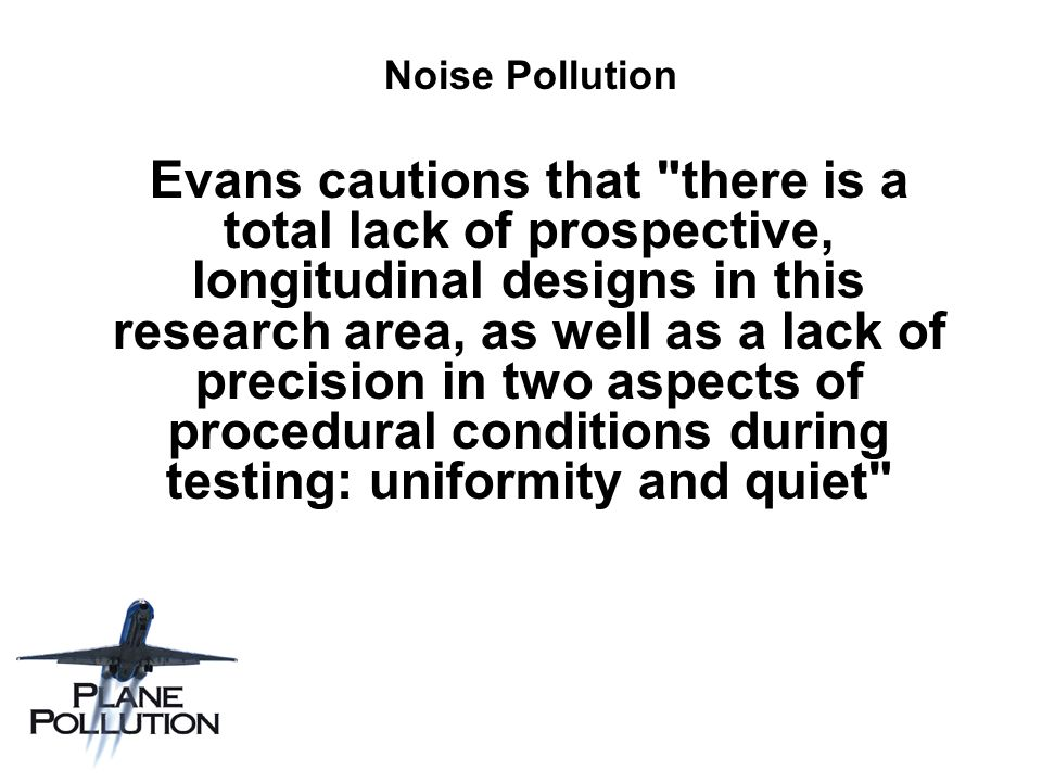 Noise Pollution Evans cautions that