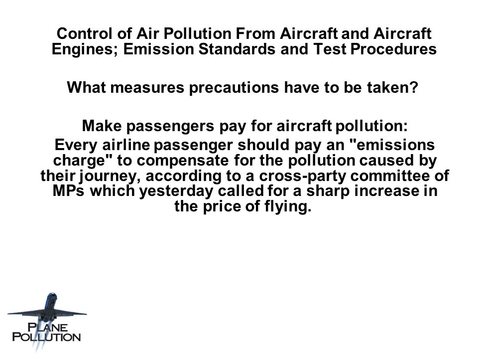 Control of Air Pollution From Aircraft and Aircraft Engines; Emission Standards and Test Procedures What measures precautions have to be taken.