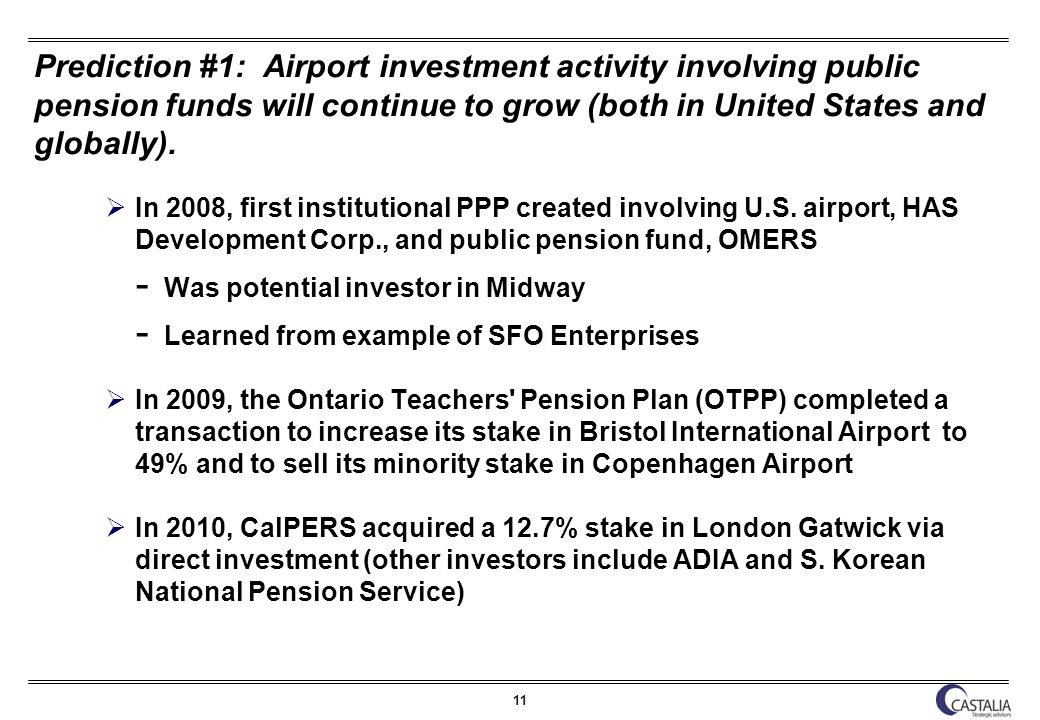 11 Prediction #1: Airport investment activity involving public pension funds will continue to grow (both in United States and globally).