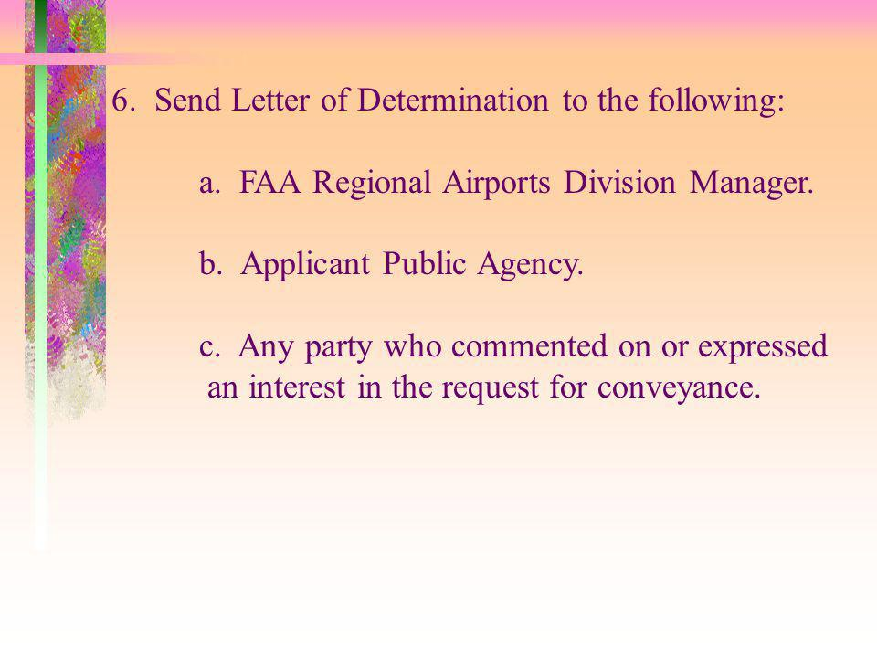 6. Send Letter of Determination to the following: a.