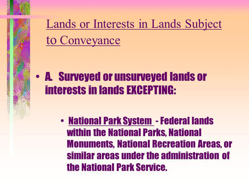Lands or Interests in Lands Subject to Conveyance A.
