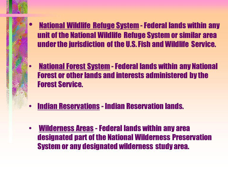 National Wildlife Refuge System - Federal lands within any unit of the National Wildlife Refuge System or similar area under the jurisdiction of the U.S.