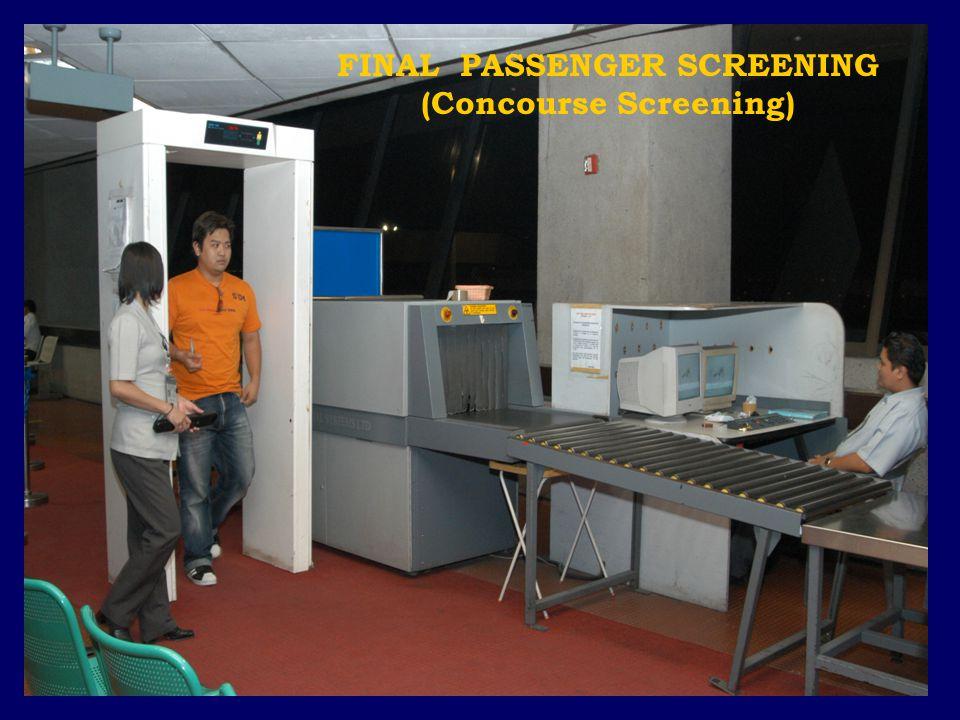 FINAL PASSENGER SCREENING (Concourse Screening)