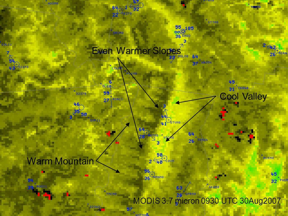 MODIS 3.7 micron 0930 UTC 30Aug2007 Warm Mountain Cool Valley Even Warmer Slopes
