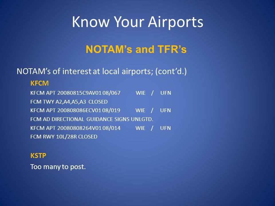 Know Your Airports Sampling of NOTAMs at local airports; 21D NDB RWY 4, AMDT 4... CHANGE ALTIMETER SETTING NOTE TO READ: WHEN LOCAL ALTIMETER SETTING