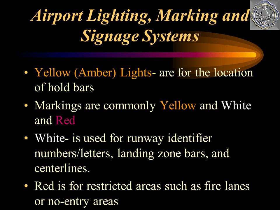Airport Lighting, Marking and Signage Systems Blue Lights- outline taxiways and are located off the edge 100 apart. White Lights- Outline runways and