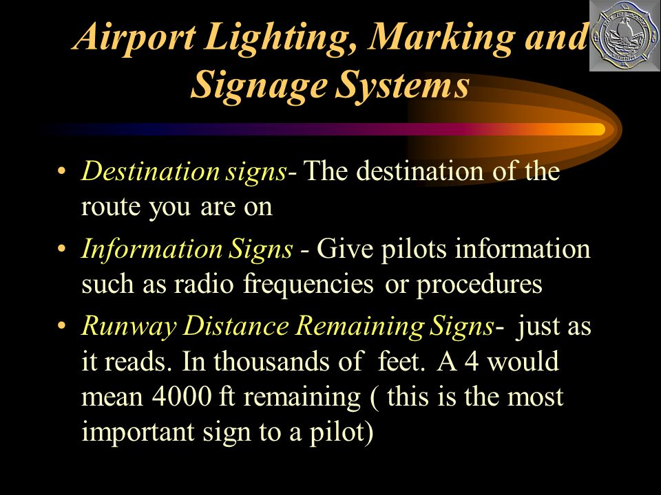 Signs come in six different types: Mandatory Instruction Signs- information that you must adhere to Runway Hold Position Signs- Tells you where to hol