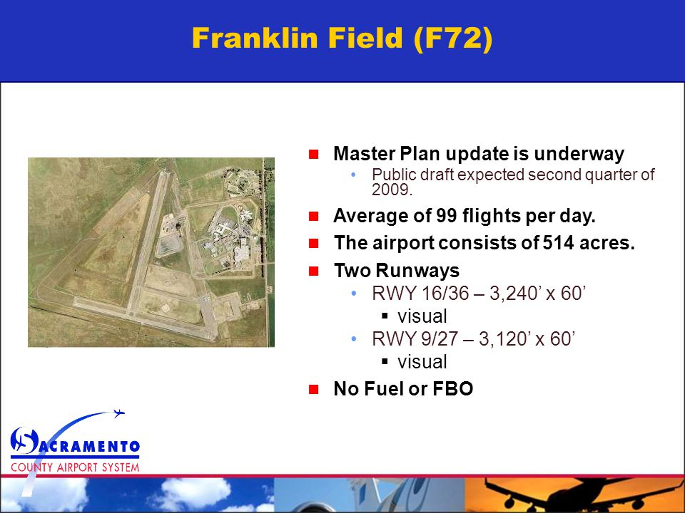 Franklin Field (F72) Master Plan update is underway Public draft expected second quarter of 2009.