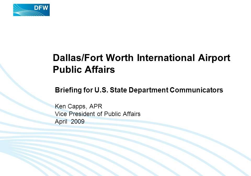 Dallas/Fort Worth International Airport Public Affairs Briefing for U.S.