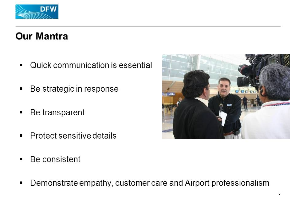 5 Our Mantra Quick communication is essential Be strategic in response Be transparent Protect sensitive details Be consistent Demonstrate empathy, customer care and Airport professionalism