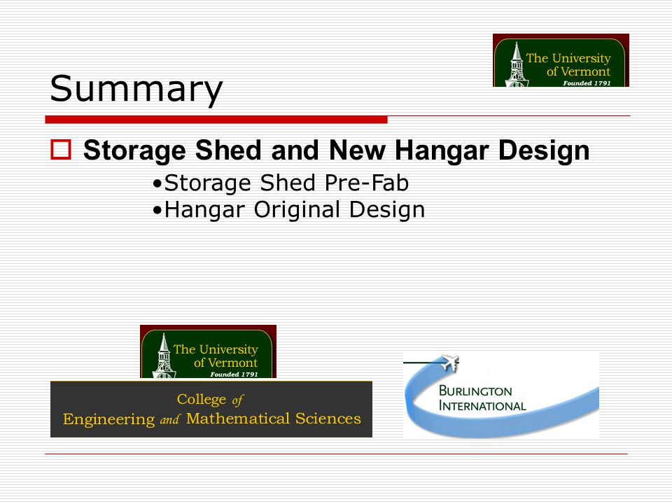 Summary Storage Shed and New Hangar Design Storage Shed Pre-Fab Hangar Original Design